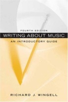 Writing About Music: An Introductory Guide by Richard J. Wingell(4th ed., 2009)